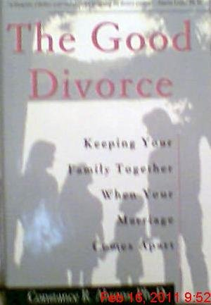 Constance Ahrons The Good Divorce Keeping Your Family Together When Your Marriage Comes Apart