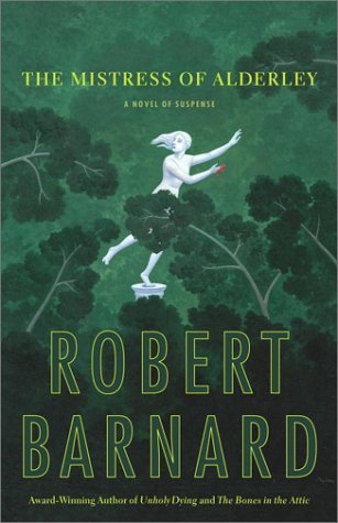Robert Barnard The Mistress Of Alderley A Novel Of Suspense