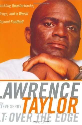 Lawrence Taylor Lt Over The Edge Tackling Quarterbacks Drugs & A World Beyond Football