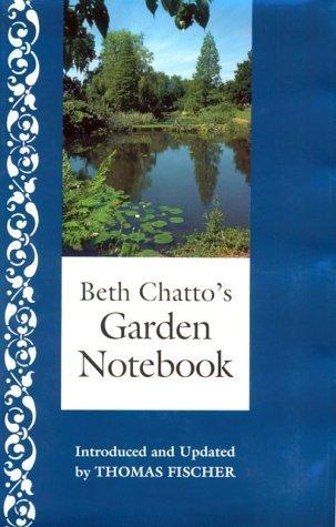 Beth Chatto Beth Chatto's Garden Notebook