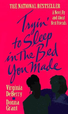Virginia Deberry & Donna Grant Tryin' To Sleep In The Bed You Made