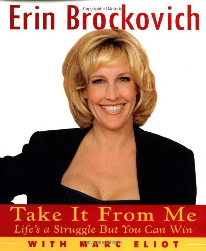 Erin Brockovich Take It From Me Life's A Struggle But You Can Win