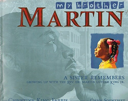 Christine King Farris My Brother Martin A Sister Remembers Growing Up With The Rev. Dr. Martin Luther King Jr.