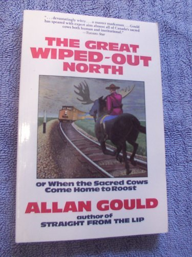 Allan Gould The Great Wiped Out North Or When The Sacred Cows Come Home To Roost