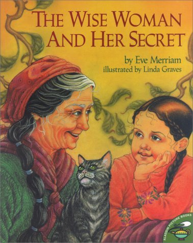 Eve Merriam The Wise Woman & Her Secret