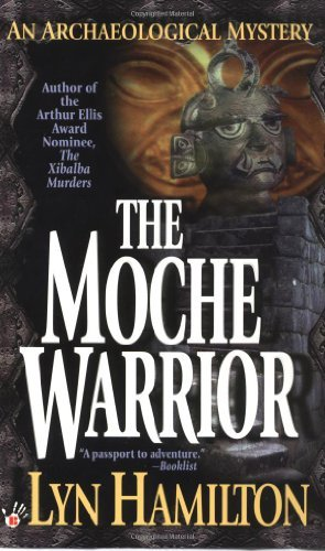 Lyn Hamilton The Moche Warrior An Archaeological Mystery