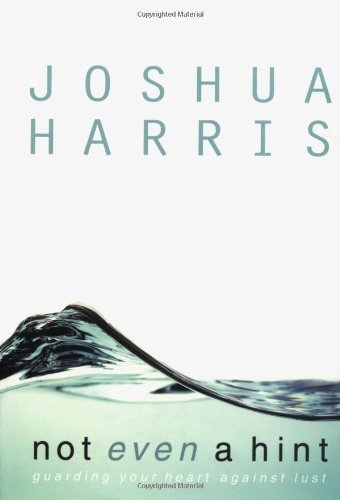 Joshua Harris Not Even A Hint