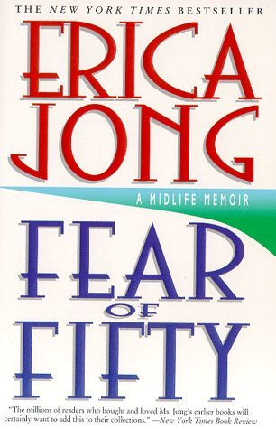 Erica Jong Fear Of Fifty A Midlife Memoir
