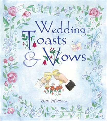 Bette Matthews Wedding Toasts & Vows