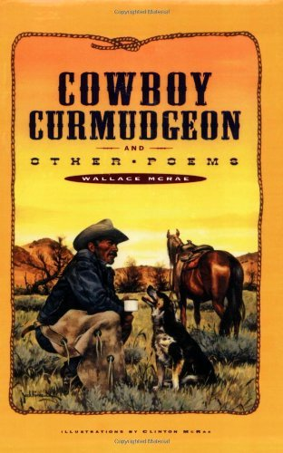 Wallace Mcrae Cowboy Curmudgeon & Other Poems