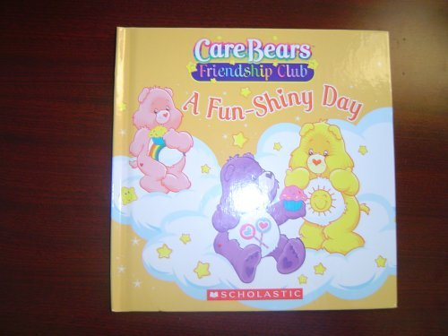 Quinlan B. Lee A Fun Shiny Day Care Bears Friendship Club