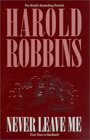 Harold Robbins Never Leave Me