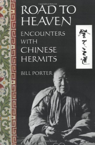 Bill Porter Road To Heaven Encounters With Chinese Hermits