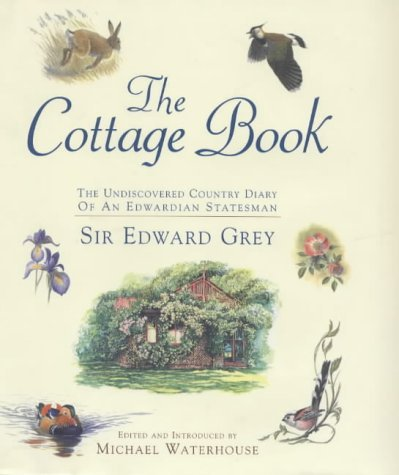 Sir Edward Grey The Cottage Book The Undiscovered Country Diary Of An Edwardian Statesman