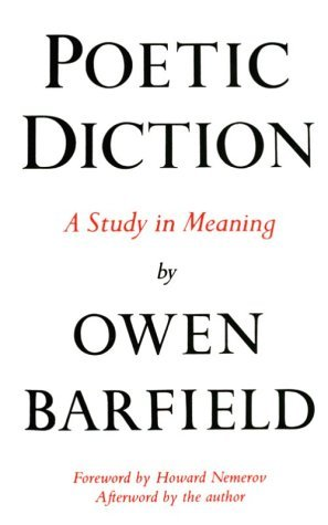 Owen Barfield Poetic Diction A Study In Meaning 0002 Edition;revised