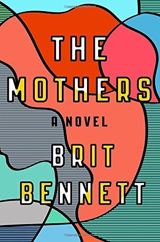 Brit Bennett The Mothers