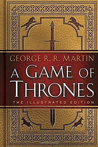 George R. R. Martin A Game Of Thrones Illustrated
