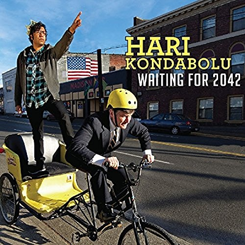 Hari Kondabolu Waiting For 2042 Waiting For 2042
