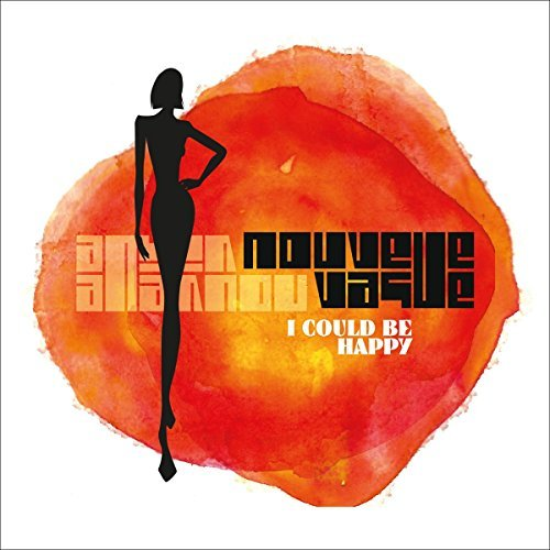 Nouvelle Vague I Could Be Happy