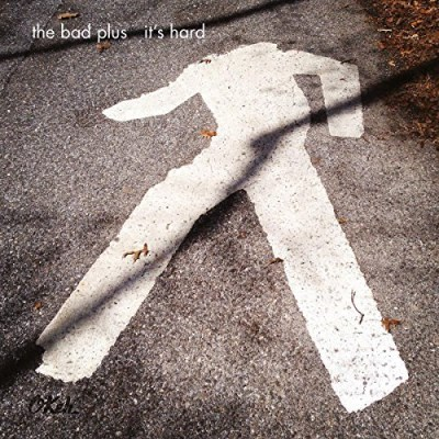 Bad Plus It's Hard Import Eu