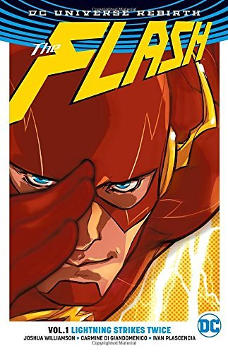 Joshua Williamson The Flash Volume 1 Lightning Strikes Twice (rebirth)
