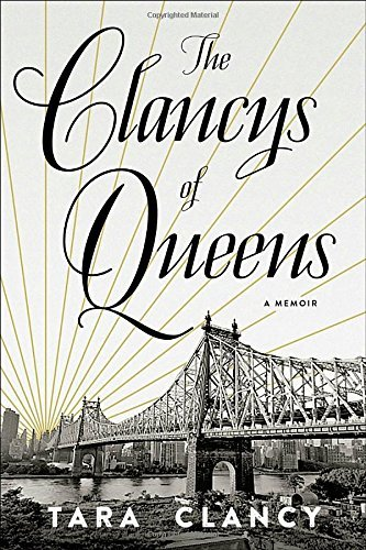 Tara Clancy The Clancys Of Queens A Memoir