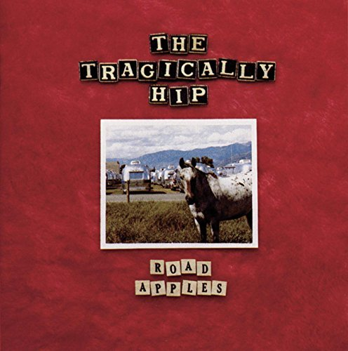 The Tragically Hip Road Apples