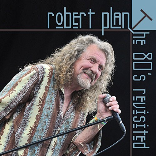 Robert Plant 80's Revisited