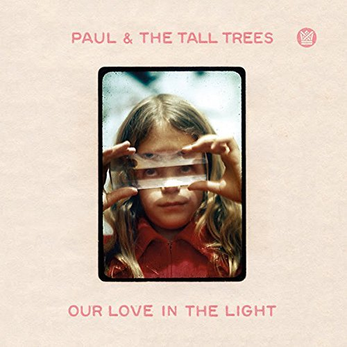 Paul & Tall Trees Our Love In The Light