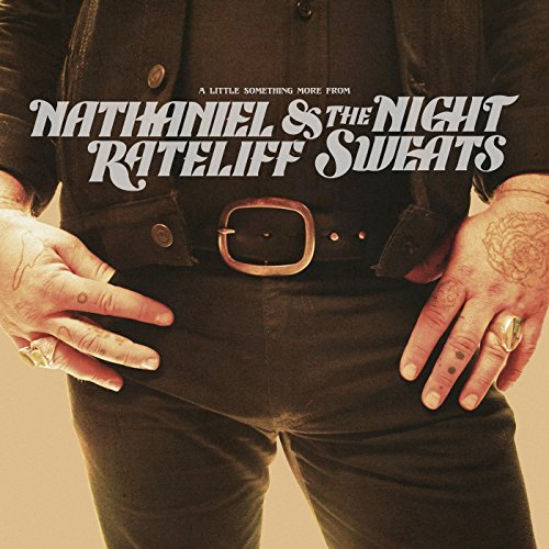 Nathaniel Rateliff & The Night Sweats A Little Something More From