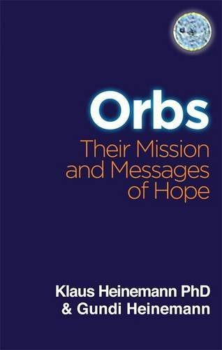 Klaus Heinemann Orbs Their Mission & Messages Of Hope