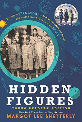 Margot Lee Shetterly Hidden Figures Young Readers' Edition