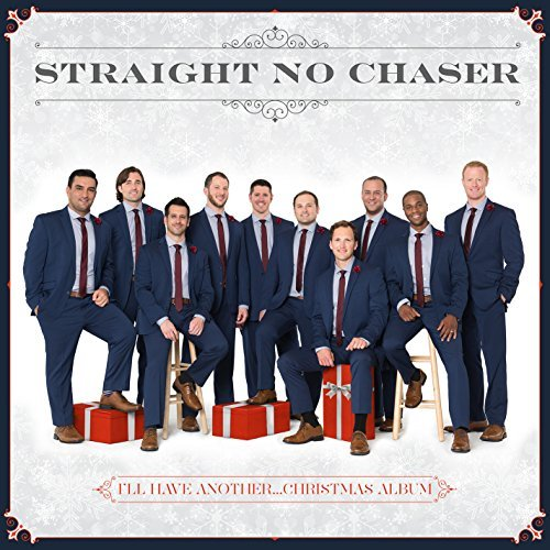 Straight No Chaser I'll Have Another Christmas A
