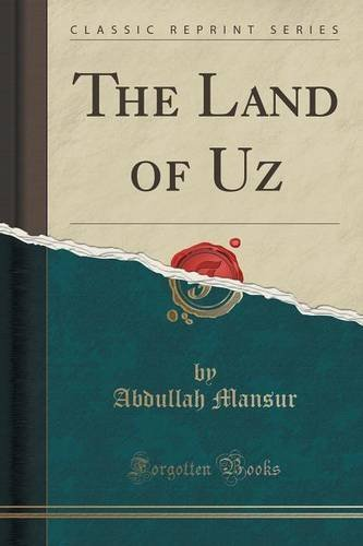Abdullah Mansur The Land Of Uz (classic Reprint)