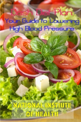 National Institute Of Health Dash Diet Plan Your Guide To Lowering High Blood Pressure
