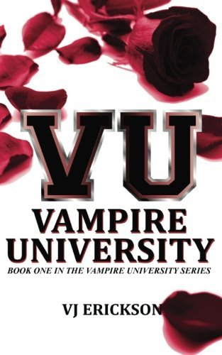 Vj Erickson Vu Vampire University Book One In The Vampire Un