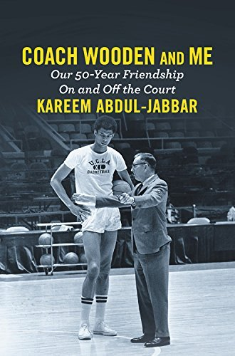 Kareem Abdul Jabbar Coach Wooden And Me Our 50 Year Friendship On And Off The Court
