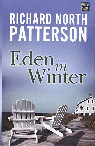 Richard North Patterson Eden In Winter Large Print