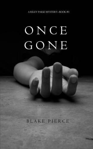 Blake Pierce Once Gone (a Riley Paige Mystery Book #1)