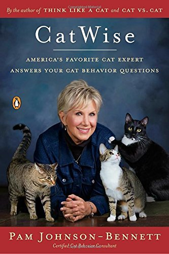 Pam Johnson Bennett Catwise America's Favorite Cat Expert Answers Your Cat Be