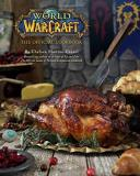 Chelsea Monroe Cassel World Of Warcraft The Official Cookbook