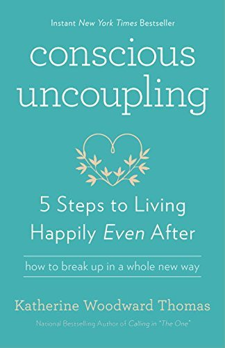 Katherine Woodward Thomas Conscious Uncoupling 5 Steps To Living Happily Even After