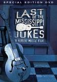 Last Of The Mississippi Jukes Last Of The Mississippi Jukes
