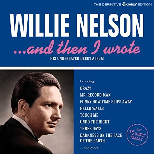 Willie Nelson & Then I Wrote