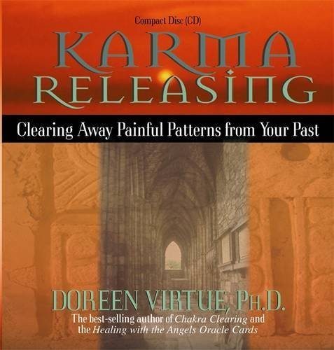 Doreen Virtue Karma Releasing Clearing Away Painful Patterns From Your Past Abridged