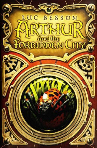 Luc Besson Arthur & The Forbidden City