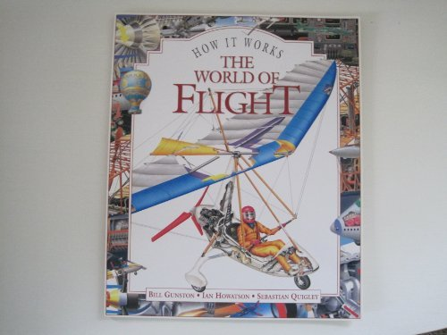 Bill Gunston The World Of Flight How It Works