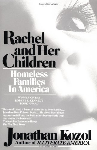 Jonathan Kozol Rachel & Her Children Homeless Families In America