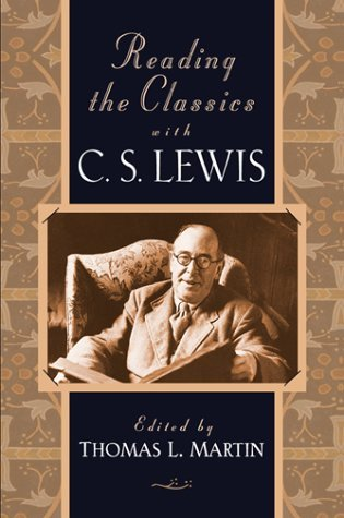 Thomas L. Martin Reading The Classics With C. S. Lewis