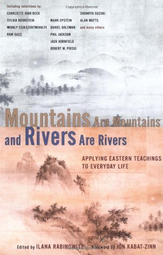 Ilana Rabinowitz Mountains Are Mountains & Rivers Are Rivers Applying Eastern Teachings To Everyday Life